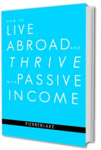 How to Live Abroad and Thrive with Passive Income Book
